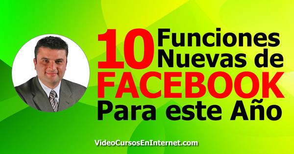 10 Funciones Nuevas de Facebook