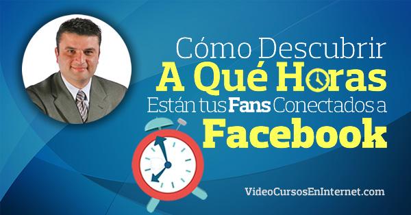 Cómo descubrir a qué horas están tus fans conectados a Facebook